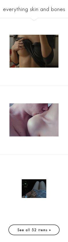 """""""everything skin and bones"""" by softmimi ❤ liked on Polyvore featuring pictures, backgrounds, sets, sexy, brown, couples, photos, people, fillers and tumblr"""