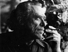 """If you're going to try, go all the way. Otherwise, don't even start. This could mean losing girlfriends, wives, relatives and maybe even your mind."" — Charles Bukowski"