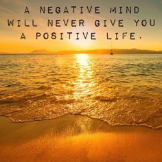 A negative mind will never give you a positive life.  Smile and have a FAB day, y'all!