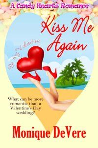 Monique DeVere Kiss Me Again A Valentine's Day wedding on a Caribbean beach! The last thing Riley Flynn wants is to be present at her ex-fiancé's...