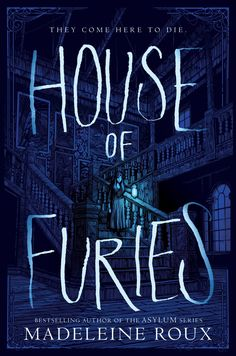 Cover Reveal: House of Furies by Madeleine Roux - On sale May 30, 2017! #CoverReveal