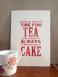 Hey, I found this really awesome Etsy listing at https://www.etsy.com/listing/122098909/time-for-tea-room-for-cake-letterpress