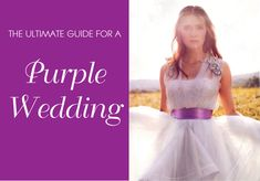 The Ultimate Guide For A Fabulous Purple Wedding - Belle The Magazine