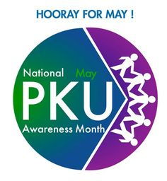May is national PKU awareness month!!