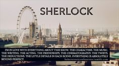 Day 29: Your Favorite Thing About Sherlock // one single favorite thing? ha, yeah right. :D