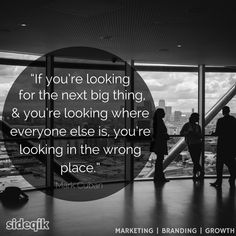 quote - Mark Cuban - you're looking in the wrong place Mark Cuban Quotes, Digital Marketing Quotes, Sales Quotes, Quotes About Everything, Growth Quotes, The Next Big Thing, Secret To Success, New Things To Learn, Business Quotes