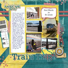 By Faith A: My youngest son's first train trip. It was a special memory and he STILL talks about it often.  Great use of the colors in Destination Anywhere by Manu Scraps and TUF.