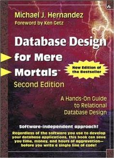 Database Design For Mere Mortals: A Hands-On Guide To Relational Database Design (2nd Edition) PDF