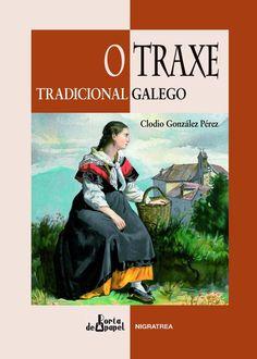 O traxe tradicional galego / Clodio González Pérez. NigraTrea, D.L. 2014