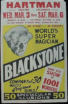 World's Super Magician Blackstone. And his show of 1001 wonders. Company of 30 mostly gorgeous girls. 50 spectacular illusions.