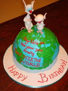 """I need a """"may this be the year you finally take over the world"""" cake."""
