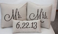 Mr. & Mrs. & date est. pillows for master bedroom.