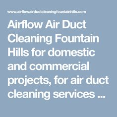 Airflow Air Duct Cleaning Fountain Hills for domestic and commercial projects, for air duct cleaning services at reasonable costs from professionals. Contact our experts now. #FountainHillsAirDuctCleaning #AirDuctCleaningFountainHills #AirDuctCleaningFountainHillsAZ #DuctCleaningFountainHills #DuctCleaningFountainHillsAZ