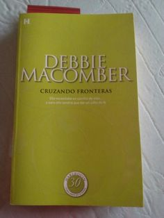 Cruzando fronteras de Debbie Macomber