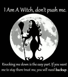 I am a Witch, don't push me. posted on Fb by Mama Wolfs Magic Store Dont Push Me, Witch Quotes, Which Witch, Witch Art, Practical Magic, Wicked Witch, Book Of Shadows, Wiccan, Spelling