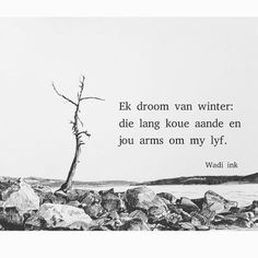 Winter. Haiku. Afrikaanse gedig. Afrikaanse Quotes, Mexican Tiles, Note To Self, Haiku, Poems, Happiness, Van, Passion, Winter