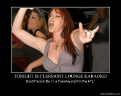 Clermont Lounge Karaoke is voted the best place to be on a Tuesday night in the ATL! Demotivational Posters, Karaoke, The Good Place, Tuesday, Lounge, Night, Places, Airport Lounge, Lounge Music