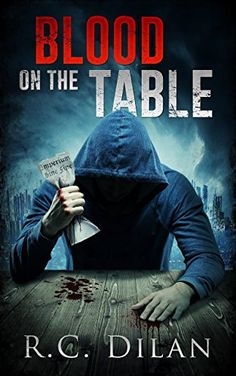 Blood on the Table by R.C. Dilan https://www.amazon.com/dp/B01EOBO3NU/ref=cm_sw_r_pi_dp_rmuxxb9F0FZV9