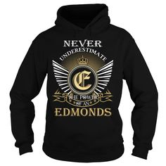 Never Underestimate The Power of an EDMONDS - Last Name, Surname T-Shirt
