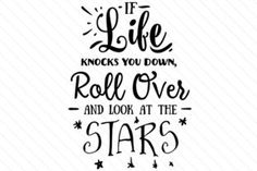If life knocks you down, roll over and look at the stars - Creative Fabrica