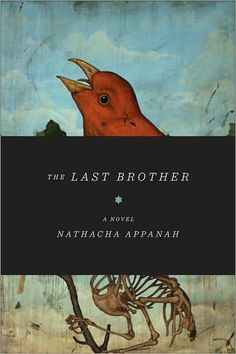 The Last Brother, by Nathacha Appanah. Designer credit to come.