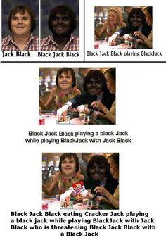 Jack Black Black Jack Jack Black