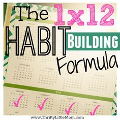 The 1 x 12 Habit Building Formula takes your goals and makes them doable.