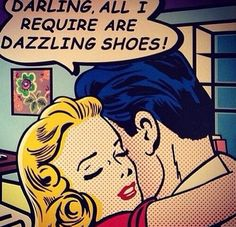 """Honey, All I Require are Dazzling Shoes"", Funny Vintage Comic Book Art, pop art"