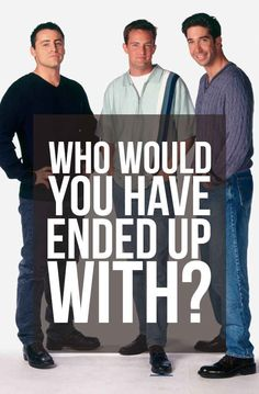 """Would You Have Ended Up With Joey, Ross, Or Chandler On """"Friends"""""""