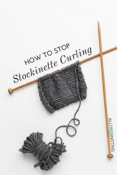 These 6 stockinette curling solutions will help you get your knitting on the right track! How to Stop Stockinette from Curling and get back to knitting.