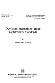 Devising International Bank Supervisory Standars (International Banking, Finance and Economic Law Series Set) by Joseph J. Norton