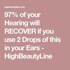 97% of your Hearing will RECOVER if you use 2 Drops of this in your Ears - HighBeautyLine
