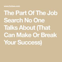 The Part Of The Job Search No One Talks About (That Can Make Or Break Your Success)