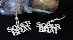Alcoholic Anonymous AA Saying Sober Brat Sterling Silver Hanging Earrings 728