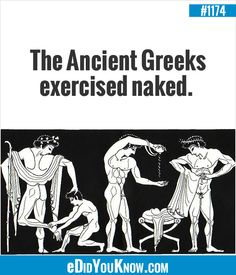 eDidYouKnow.com ►  The Ancient Greeks exercised naked. Crazy Facts, Wtf Fun Facts, Random Facts, True Facts, Interesting History, Interesting Facts, Good To Know, Did You Know, Greeks