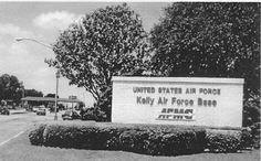 Kelly AFB San Antonio, Texas. (Closed)