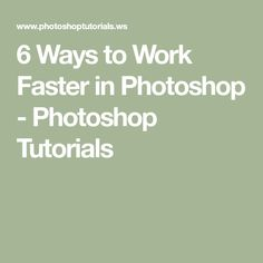 6 Ways to Work Faster in Photoshop - Photoshop Tutorials