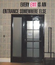 Every Exit is an Entrance to Somewhere Else - Ace Hotel NY