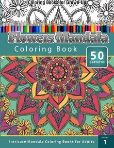 Coloring Books For Grown Ups Flowers Mandala Book Intricate