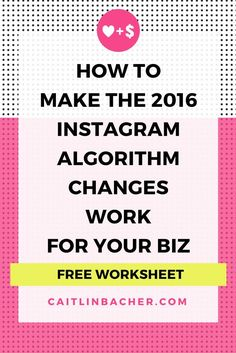 Don't let the Instagram algorithm changes get you down. Here's how you can make the changes work FOR you. | http://caitlinbacher.com // buisness