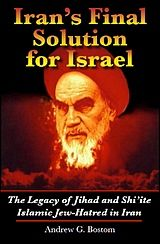 'Iran's Final Solution for Israel: The Legacy of Jihad and Shi'ite Islamic Jew-Hatred in Iran' by Andrew Bostom What Is Human, Fast And Pray, Christian World, War Image, Archaeological Finds, New World Order, The Fool, Wake Up, Obama