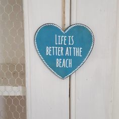 LIFE IS BETTER AT THE BEACH CHIC N SHABBY NAUTICAL HANGING BLUE HEART SIGN