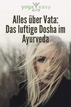 Everything about the airy Vata Dosha in Ayurveda. Everything about the airy Vata Dosha in Ayurveda. Ayurveda Vata, Pitta Dosha, Ayurveda Lifestyle, Yoga Lifestyle, Lifestyle Quotes, Yoga Posen, Yoga Music, Partner Yoga, Iyengar Yoga