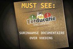 MUST SEE: de Surinaamse documentaire Eetducatie