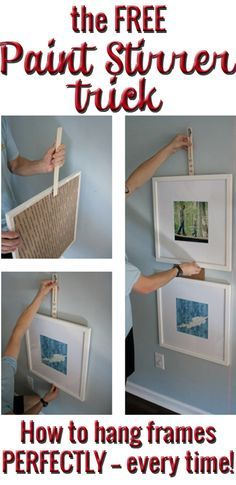 BRILLIANT! The free way to remove all aggravation from hanging picture frames! Hang them quickly and easily from now on!: