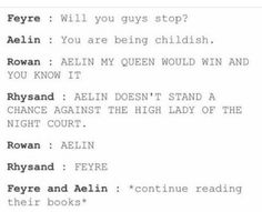 Please dont ask me to choose between feyre and aelin. Both of them are wonderful ladies