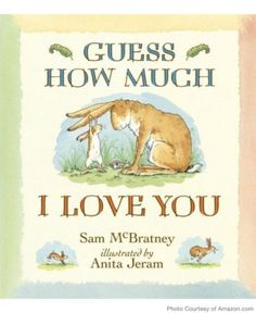 Guess How Much I Love You by Sam McBratney | 25 Must-Have Books for Baby's Library - Parenting.com