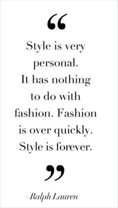 Wise quote from Ralph Lauren. Great Quotes, Quotes To Live By, Me Quotes, Inspirational Quotes, Style Quotes, Famous Quotes, Quotes About Style, Class Quotes, Work Quotes