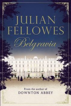 """#13 Two families, one aristocratic and one wealthy, in Victorian London, from the creator of """"Downton Abbey."""""""