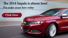 Pre-Order Your new 2014 Impala today by calling, stopping by, or going to our website at www.hankgraffdavison.com/2014-impala.htm